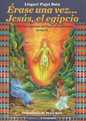 PUJOL, Llogari. Érase una vez... Jesús, el egipcio. Ediciones La Tempestad. Barcelona, 2015. Ilustraciones de David Ayén.